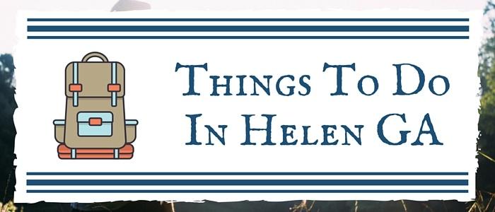 Things To Do In Helen GA