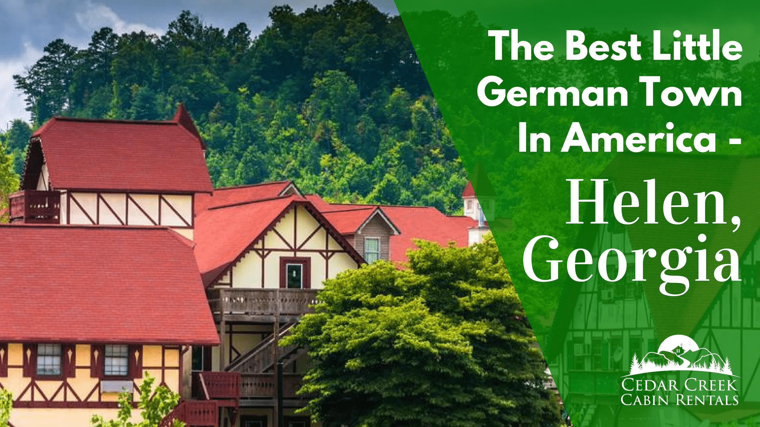 Helen Georgia Is The Best Little German Town In America But It