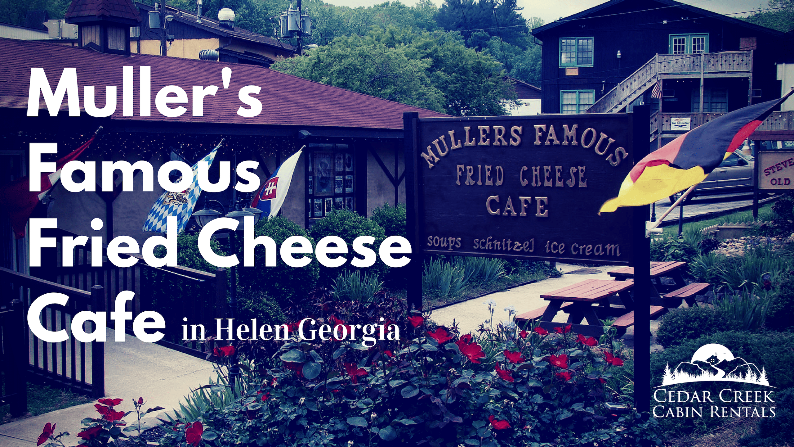 Mullers-Famous-Fried-Cheese-Cafe-Sneak-Peak-Cedar-Creek-Cabin-Rentals-Helen-Georgia-Banner