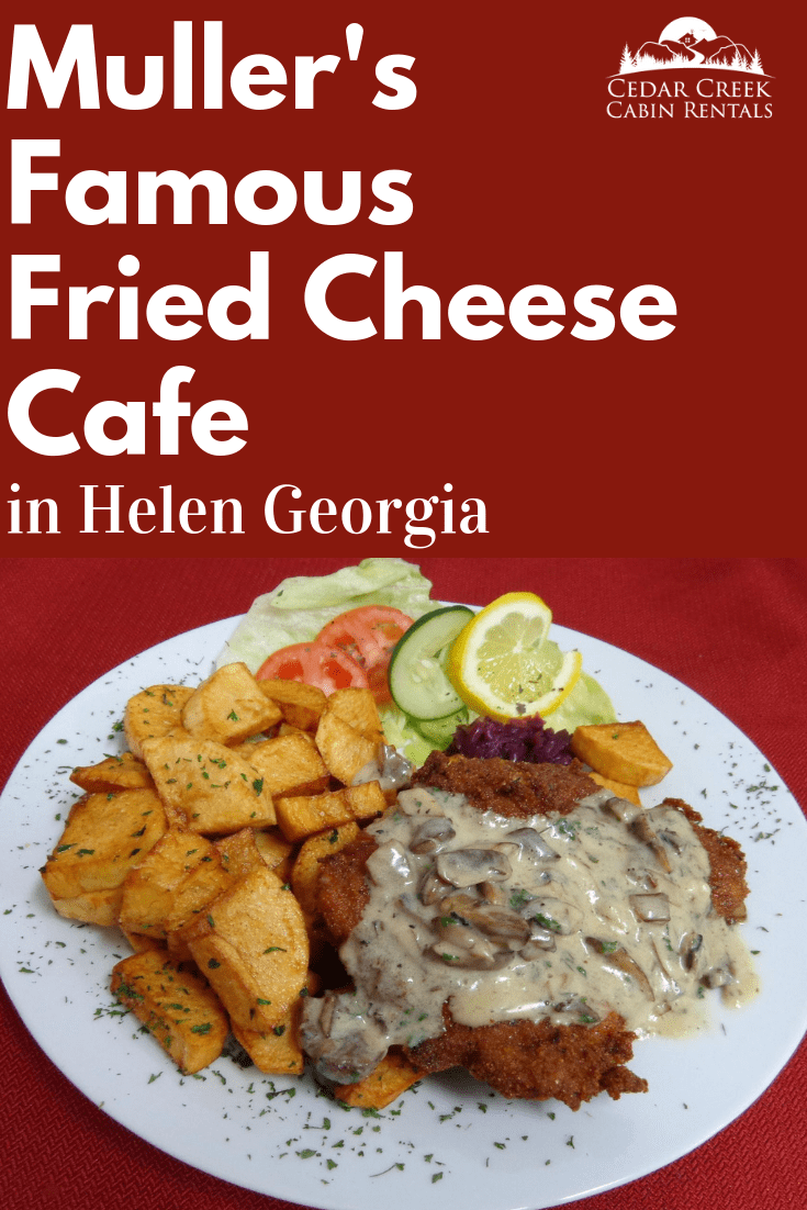 Mullers-Famous-Fried-Cheese-Cafe-Sneak-Peak-Cedar-Creek-Cabin-Rentals-Helen-Georgia-SM-Vertical