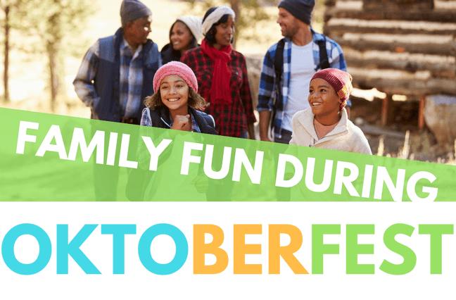 Family Fun during OKTOBERFEST